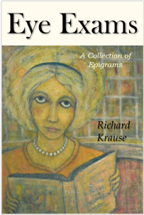 Eye Exams, A Collection of Epigrams, by Richard Krause